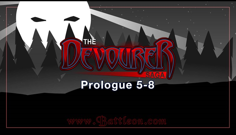 Devourer Saga Update - Prologue parts 5-8