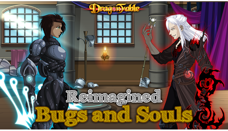 Reimagined: Bugs and Souls